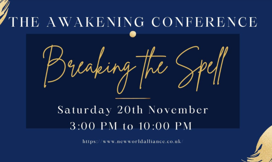The Awakening Conference – Breaking the Spell – November 20th pm – I0pm.